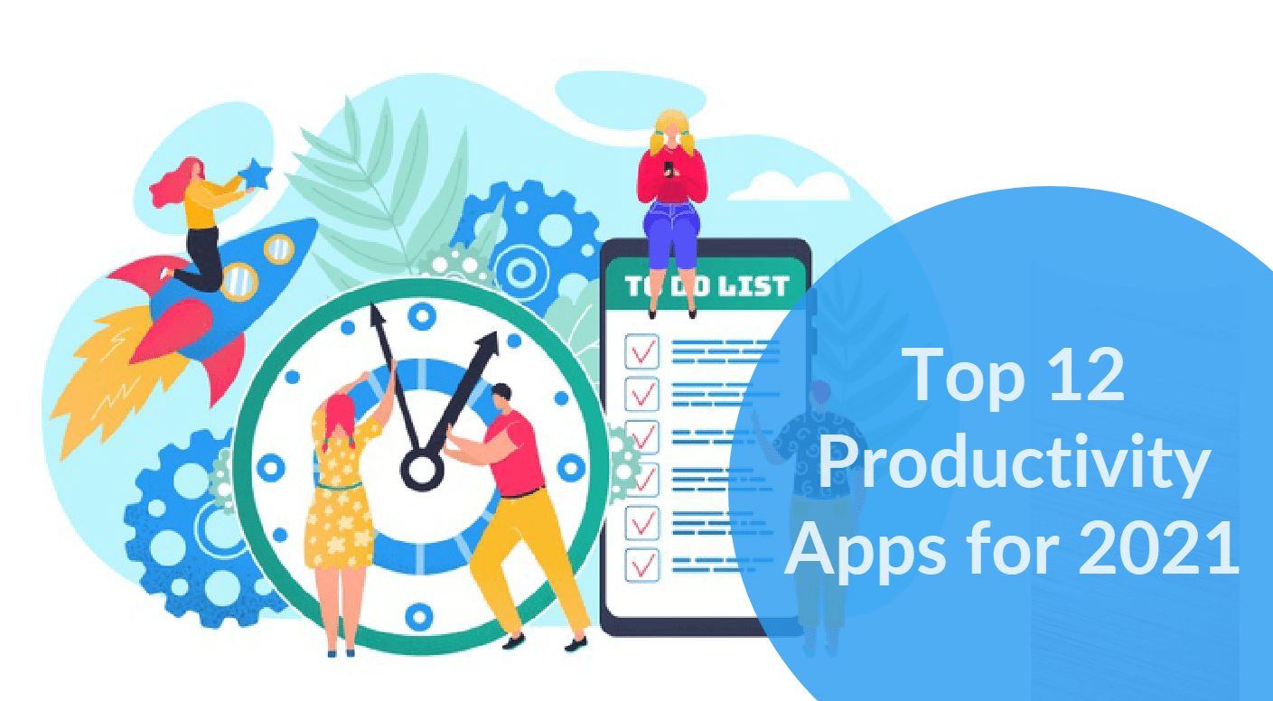 Top 12 Productivity Apps for 2021