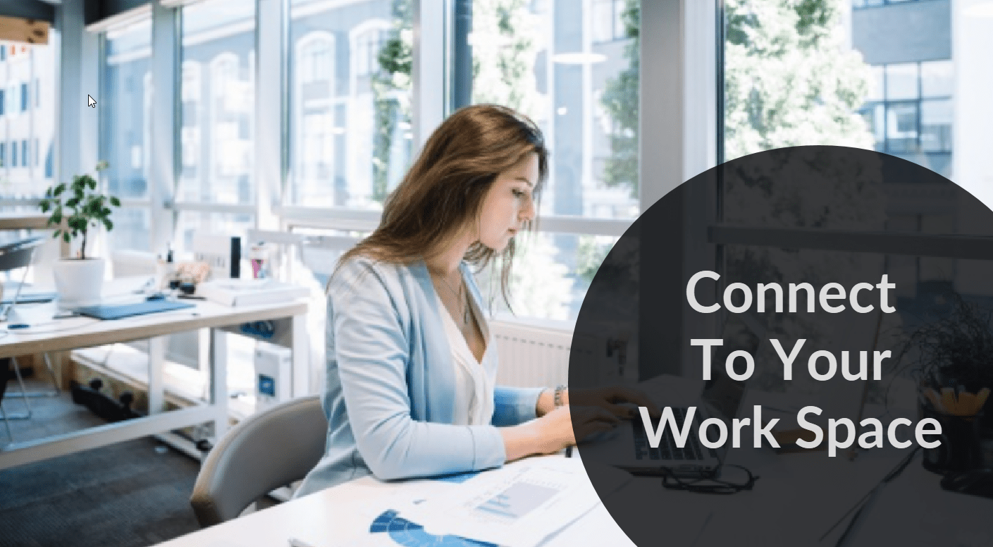 Connect To Your Work Space In A More Organized Way